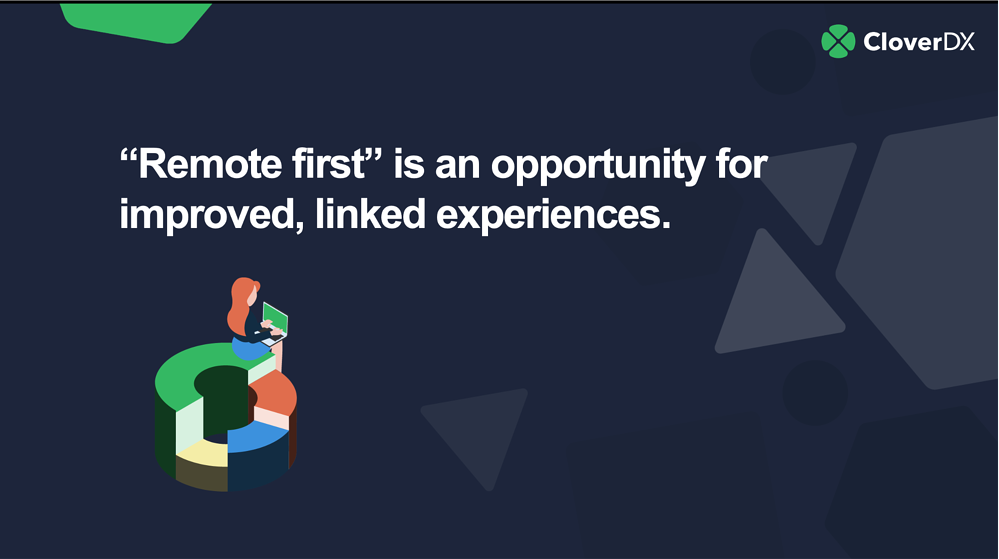 Remote first - an opportunity for new experiences
