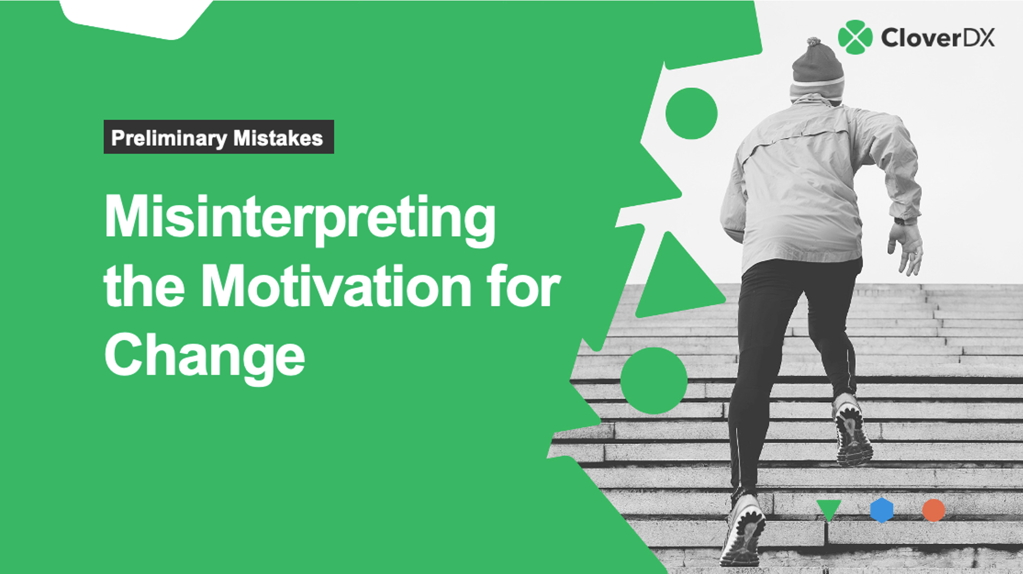 misinterpreting motivation for change